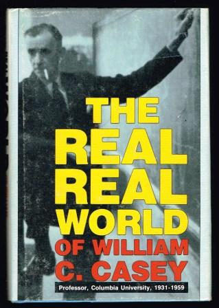 The Real Real World of William C. Casey Professor Columbia University 1931-1959