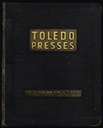The Toledo Presses and Other Machinery Dies and Special Tools