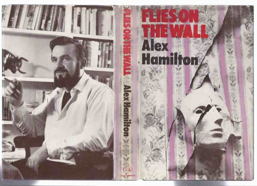 Flies on the Wall -by Alex Hamilton short stories inc. Special Number Below the Shadow End of the Road Fail Not Enough Poison Shoal of Time Name to Conjure with The Hat Image of the Damned Words of Warning Quittance Smithsons Second Sight