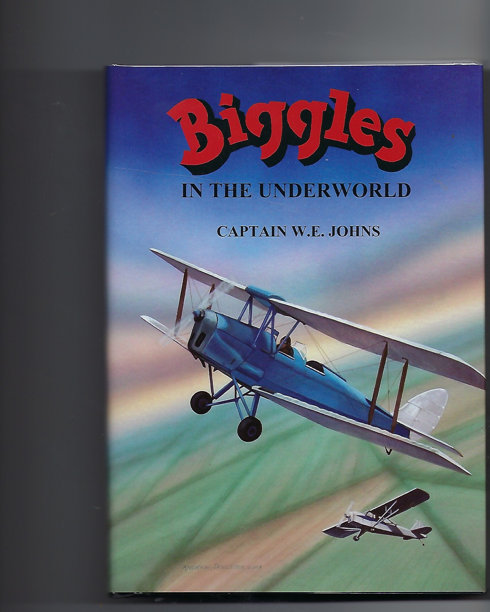 Biggles in the Underworld - Signed Limited Edition