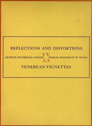 Reflections And Distortions. Venerean Vignettes. Arthur Goldreich Images. Words Woodruff W. Wood.