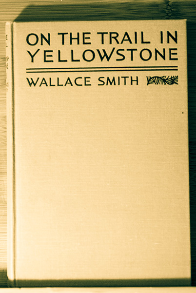 On The Trail In Yellowstone (Signed 1st Printing)