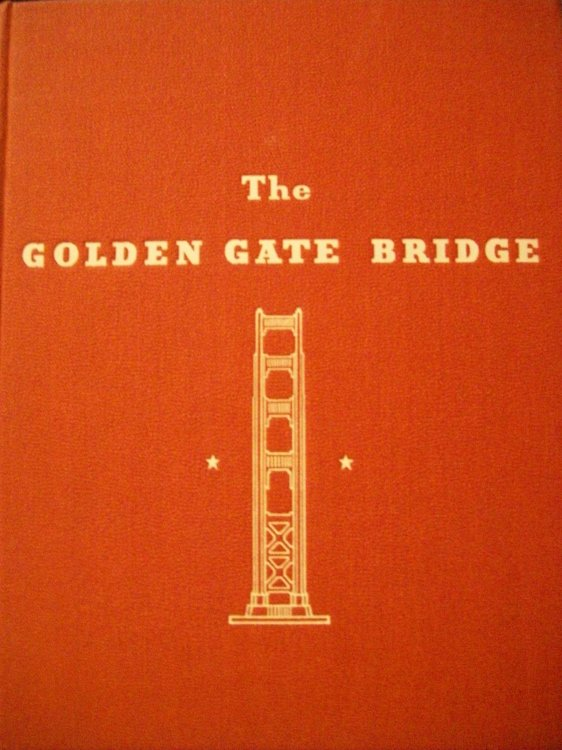 The Golden Gate Bridge Report of the Chief Engineer to the Board of Directors of the Golden Gate Bridge and Highway District September 1937