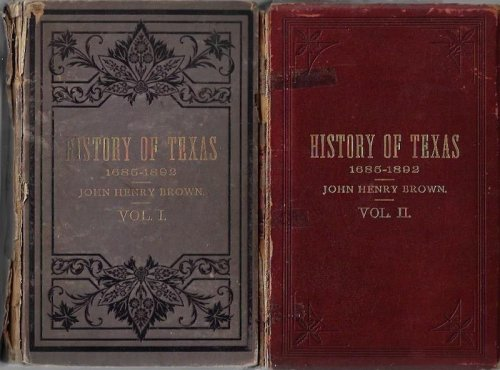 History Of Texas 1685-1892 2 Volumes