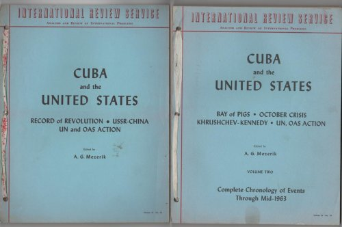 Cuba and the United States 2 Volumes Vol 1. Record of Revolution Ussr-China UN and OAS Action Vol 2. Bay of Pigs October Crisis Kruschev - Kennedy UN OAS Action