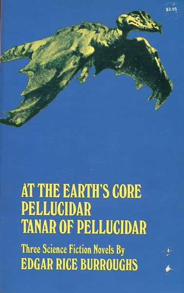 At the Earths Core Pellucidar Tanar of Pellucidar Three Science Fiction Novels