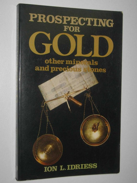 Prospecting for Gold, Other Minerals and Precious Stones