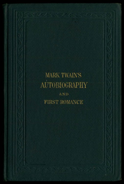 Mark Twain's Autobiography and First Romance 1871 1st ed 1st issue