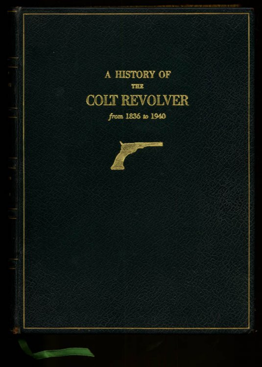 Haven Belden A History of The Colt Revolver Other Arms 1836-1940 1100