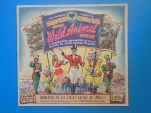 Weatherbird Presents Super Circus Great Animal Show circa 1949-56