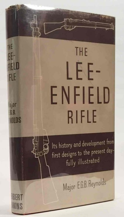 The Lee-Enfield Rifle Its History and Development from First Designs to the Present Day