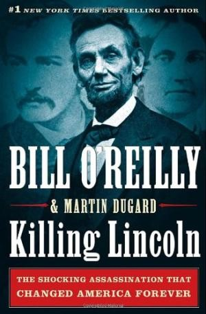 Killing Lincoln: The Shocking Assassination that Changed America Forever (Bill O'Reilly's Killing Series)-signed by Billy the Butthead Reilly