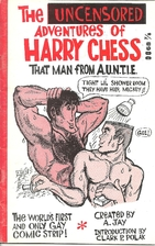 The Uncensored Adventures of Harry Chess That Man From A.U.N.T.I.E. MM Could this be the first Gay Comic