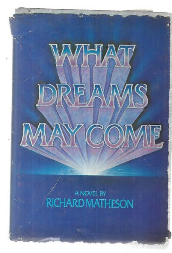 What Dreams May Come A Novelby Richard Matheson