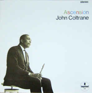 John Coltrane 8206 Ascension Edition II Label Impulse 8206 AS-95 Impulse 8206 A-95 Format Vinyl LP Album Stereo Country US Released 1965 Genre Jazz Style Free Jazz Post Bop Free Improvisation