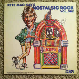 Pete Mac Kays Nostalgic Rock Vol. 1 Label Columbia Special Products 8206 P16388 Format Vinyl LP Compilation Country US Released 1981 Genre Rock Style Rock Roll