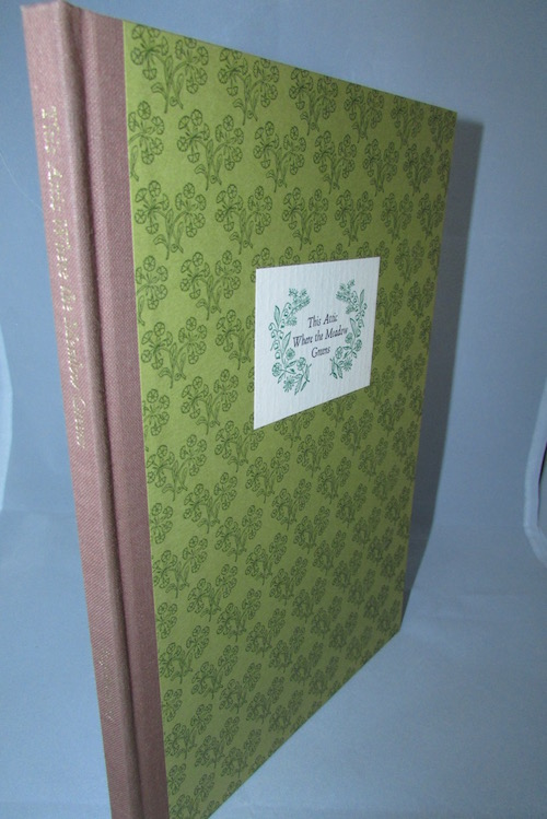 THIS ATTIC WHERE THE MEADOW GREENS. Lord John Press, Northridge, California, 1979. First edition. 300 signed copies.