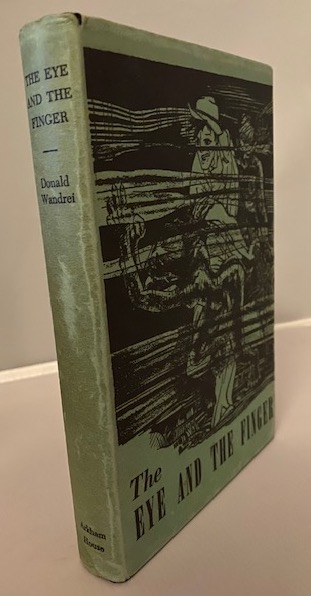 THE EYE AND THE FINGER. Arkham House, Sauk City, WI., 1944. [First Edition, 1617 copies].