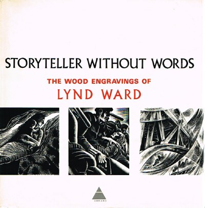 Storyteller Without Words The Wood Engravings of Lynd Ward