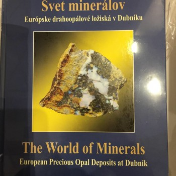 The World of Minerals: European Precious Opal Deposits at Dubnik