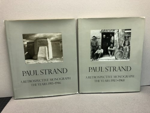 PAUL STRAND A Retrospective Monograph The Years 1915- 1946 Vol.1 The Years 1950 - 1968 Vol.2