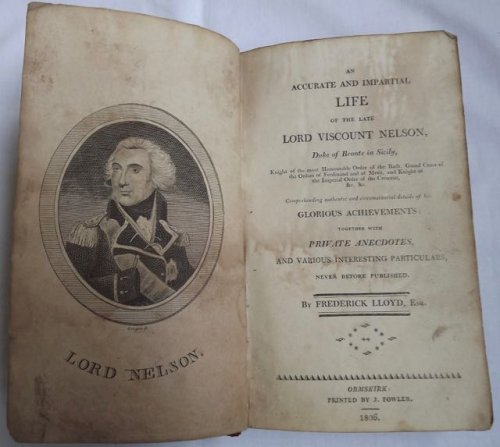 An Accurate and Impartial Life of the Late Lord Viscount Nelson Duke of Bronte in Sicily