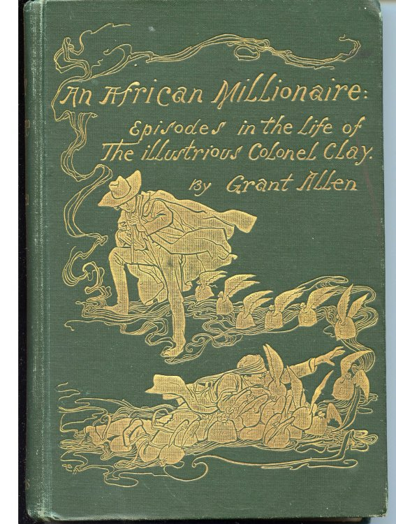 African Millionaire Episodes in the Life of the Illustrious Colonel Clay